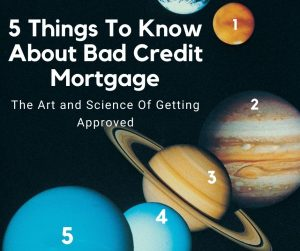 5 Things To Know About Bad Credit Mortgage