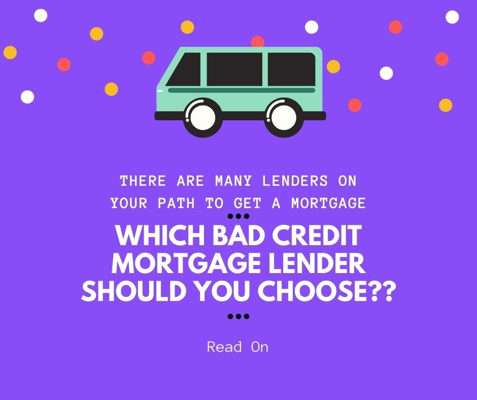Which bad credit mortgage lender is right for you?